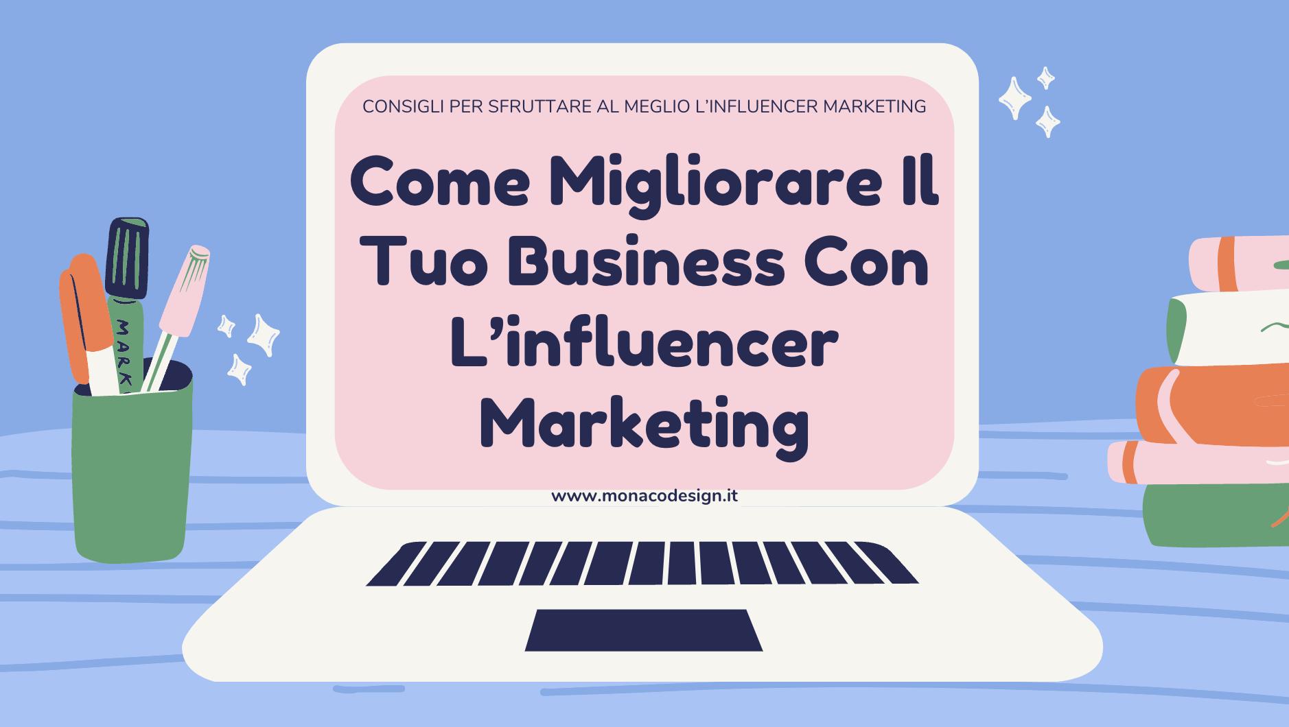 Come Migliorare Il Tuo Business Con L'influencer Marketing